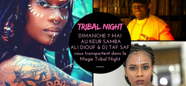 Soirée Tribal Night Dimanche 7 mai au KEUR SAMBA !